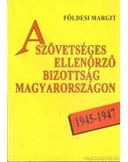 A szövetséges ellenőrző bizottság Magyarországon 1945-1947
