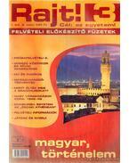 Rajt! 3. - magyar, történelem