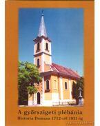 A győrszigeti plébánia Historia Domusa 1721-től 1951-ig.