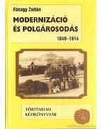 Modernizáció és polgárosodás 1849-1914