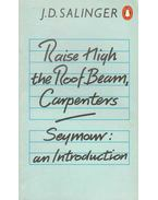 Raise High the Roof Beam, Carpenters – Seymour an Introduction