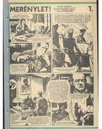 Merénylet (Füles 1985. 29-40. szám 1-12. rész)