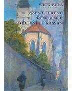 Szent Ferenc Rendjének Története Kassán