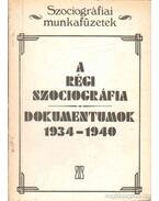 A régi szociográfia - Dokumentumok 1934-1940