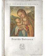 Deutsche Madonnen aus zwei Jahrhunderten