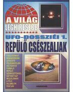A világ lehíresebb ufo-dossziéi 1