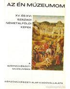XV. és XVI. századi németalföldi képek