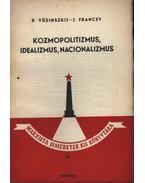 Kozmopolitizmus, idealizmus, nacionalizmus