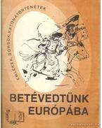 Betévedtünk Európába
