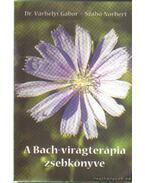 A Bach-virágterápia zsebkönyve