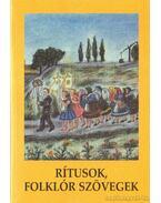 Rítusok, folklór szövegek