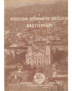 A Debreceni Református Kollégium és Nagytemplom