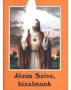 Jézus Szíve, bizalmunk