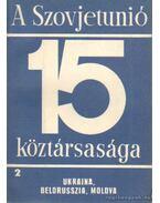 A Szovjetunió 15 köztársasága 2. - Ukrajna, Belorusszia, Moldva