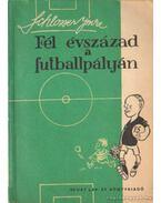 Fél évszázad a futballpályán
