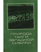 Nyugat-Szibéria tajgájának természetvilága (Природа тайги Западной Сибири)