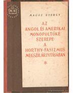 Az angol és amerikai monopoltőke szerepe a Horty-fasizmus megszilárdításában