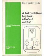 A hidrosztatikus hajtások ellenőrző mérése
