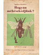 Hogyan méhészkedjünk?