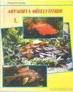 Akvarista műhelytitkok 1. kötet