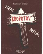 Kropotov nem tréfál