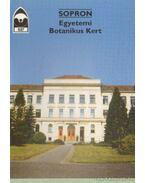 Sopron - Egyetemi Botanikus Kert