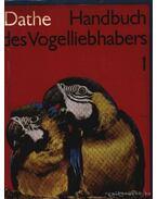 Handbuch des Vogelliebhabers 1-2. (Madárkedevelők könyve. 1-2.)
