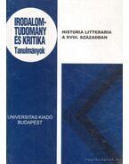 Historia Litteraria a XVIII. században - Hegedűs Béla, Tüskés Gábor, Csörsz Rumen István