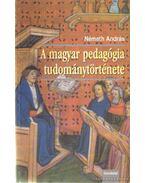 A magyar pedagógia tudománytörténete