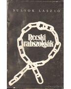 Recski rabszolgák (dedikált)