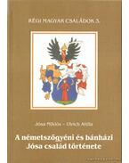 A németszőgyéni és bánházi Jósa család története