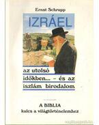 Izráel az utolsó idökben és az iszlám birodalom - A biblia kulcs a világtörténelemhez
