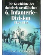 Die Geschichte der rheinisch-westfälischen 6. Infanterie-Division 1939-1945