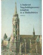 A budavári Nagyboldogasszony templom és a Halászbástya