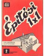 Építési 1x1 2. - Földmunkák, alapozások