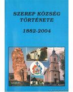 Szerep község története 1882-2004