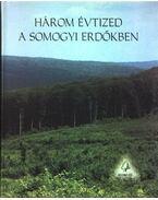 Három évtized a somogyi erdőkben