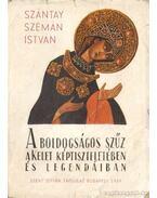 A Boldogságos Szűz a kelet képtiszteletében és legendáiban