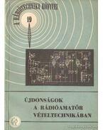 Újdonságok a rádióamatőr vételtechnikában