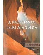 A prófétaság lelki ajándéka - Vankó Zsuzsa, Hites Gábor (összeáll.), Makra Jenő (összeáll.), Stramszki István (összeáll.)