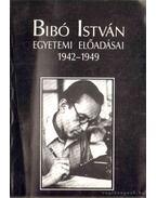 Bibó István egyetemi előadásai 1942-1949