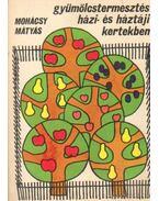 Gyümölcstermesztési házi- és háztáji kertekben