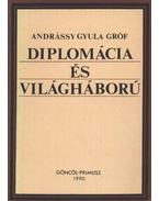Diplomáciéa és világháború - Andrássy Gyula