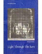 Light Through the Bars (Fény a rácsokon) (dedikált)