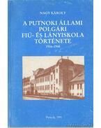A putnoki állami polgári fiú- és lányiskola története 1916-1948 (dedikált)