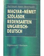 Magyar - Német Szólások/Redensarten Ungarisch - Deutsch