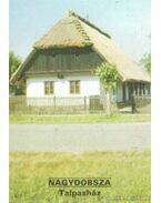 Nagydobsza - Talpasház