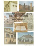 Borsod-Abaúj-Zemplén Megye Hon-és Népismerete - Tanári segédkönyv