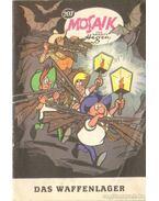 Das Waffenlager - Mosaik 207. (német nyelvű) - Altenburger, W. (szerk.)