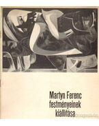 Martyn Ferenc festményeinek kiállítása